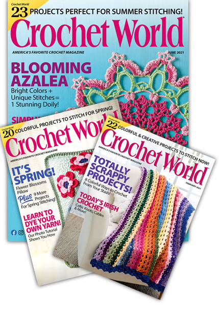Crochet World Magazine -- The Magazine for Crochet Lovers!