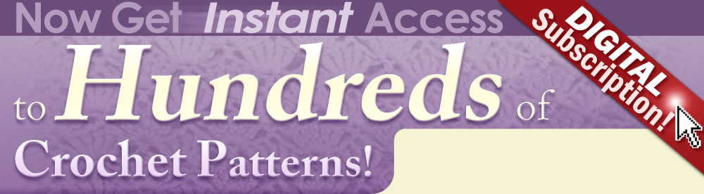 Get Instant Access to Hundreds of Crochet Patterns!